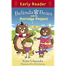 Belinda and the Bears and the Porridge Project (Early Reader)
