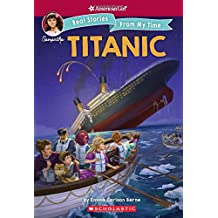 The Titanic (American Girl: Samantha: Real Stories from My Time)