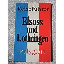 Elsass und Lothringen. Polyglott Reiseführer