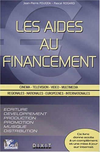Les aides au financement : Cinéma, télévision, vidéo, multimédia par Pascal Rogard