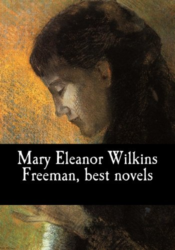the life of a spinster in a new england nun by mary wilkins freeman A new england nun and other stories by mary, e wilkins freeman and a great selection of similar used, new and collectible books available now at abebookscom.