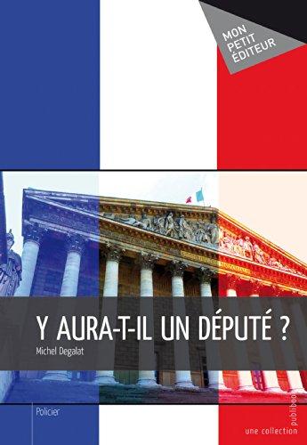 Y aura-t-il un député ?: 4 (Mon petit éditeur) (French Edition)