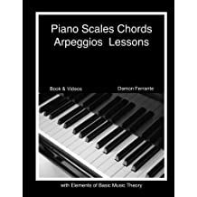Piano Scales, Chords & Arpeggios Lessons with Elements of Basic Music Theory: Fun, Step-By-Step Guide for Beginner to Advanced Levels(Book & Streaming Video) by Damon Ferrante (2013-12-15)