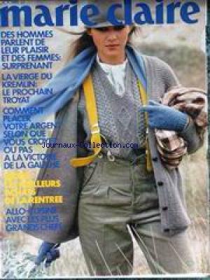 MARIE CLAIRE [No 302] du 01/10/1977 - DES HOMMES PARLENT DE LEUR PLAISIR ET DES FEMMES - LA VIERGE DU KREMLIN - LE PROCHAIN TROYAT - COMMENT PLACER VOTRE ARGENT - MODE - CUISINE AVEC LES PLUS GRANDS CHEFS. par Collectif