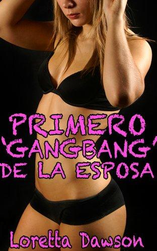 Primero Gang Bang de la esposa (de Laura Gangbang Adventures nº 1) por Loretta Dawson