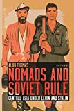 Nomads and Soviet Rule (Library of Modern Russian History)