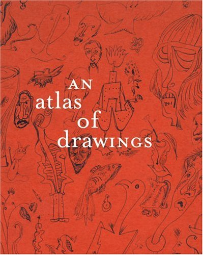 An Atlas of Drawings: Transforming Chronologies by Luis P??rez-Oramas (2006-08-15) par Luis P??rez-Oramas