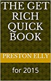 The Get RICH Quick Book: for 2016