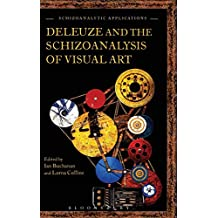Deleuze and the Schizoanalysis of Visual Art (Schizoanalytic Applications)