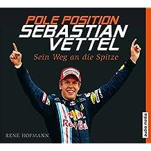 Pole Position. Sebastian Vettel. Sein Weg an die Spitze, 6 CDs