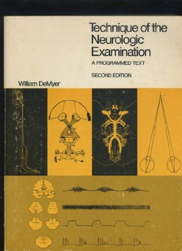 Technique of the Neurologic Examination by William DeMyer (1974-12-30)