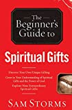 The Beginner's Guide to Spiritual Gifts (Beginner's Guide To... (Regal Books))