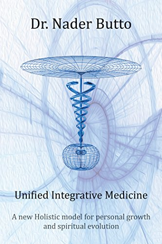 Unified Integrative Medicine: A New Holistic Model for Personal Growth and Spiritual Evolution