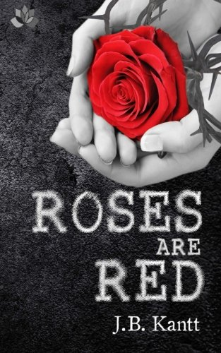 Roses Are Red (The Blood, Sweat and Tears Series, Band 1)