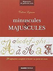 Minuscules et majuscules : 29 alphabets complets à broder au point de croix