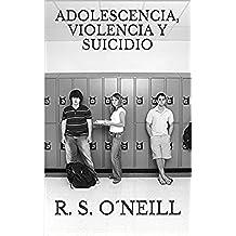 ADOLESCENCIA, VIOLENCIA Y SUICIDIO