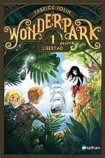 WonderPark - Libertad (1) de Fabrice Colin