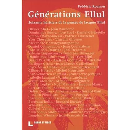 Générations Ellul: 60 héritiers de la pensée de Jacques Ellul