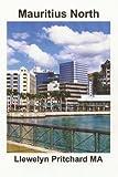 Mauritius North: Unha Lembranza Coleccion de Fotografias con subtitulos (Photo Albums Book 11) (Galician Edition)