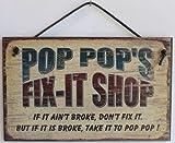 5x 8Fix Shop Schild Spruch Pop Pop Fix Shop, Wenn es Nicht Kaputt, Fix it. aber Nicht, ob es ist Broke, Take it to Pop Pop. Deko Fun Universal Haushalts-Zeichen von Egbert 's Treasures