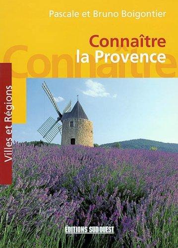 Connaître la Provence par Pascale Boigontier, Bruno Boigontier, Régine Rosenthal