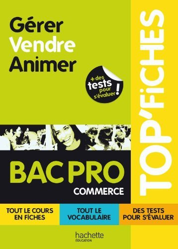 TOP'Fiches - Grer, Vendre, Animer Bac Pro Commerce by Myriam Berthol-Marie-Sainte (2010-08-18)