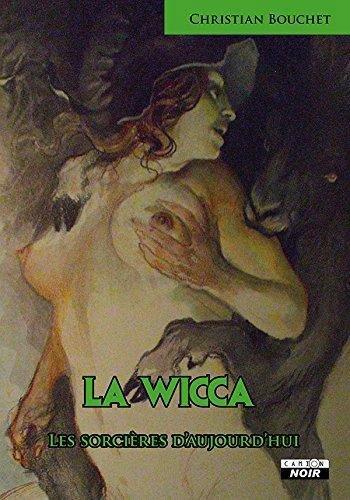 LA WICCA Les sorcières d'aujourd'hui