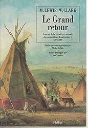 Le grand retour : Journal de la première traversée du continent nord-américain, II 1804-1806
