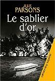Le sablier d'or : roman / Julie Parsons   Parsons, Julie. Auteur