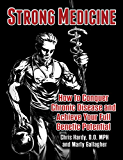 Strong Medicine: How to Conquer Chronic Disease and Achieve Your Full Athletic Potential (English Edition)