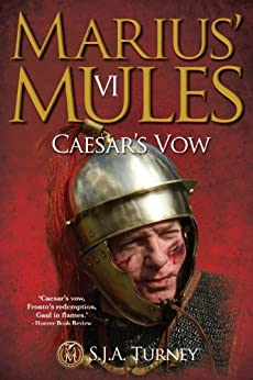 Marius' Mules VI: Caesar's Vow (English Edition) van [Turney, S.J.A.]
