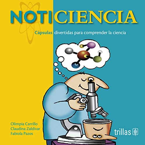 Noticiencia/Science News: Cápsulas divertidas para comprender la ciencia/Fun Capsules to Understand Science por Olimpia Victoria Carrillo Farnes