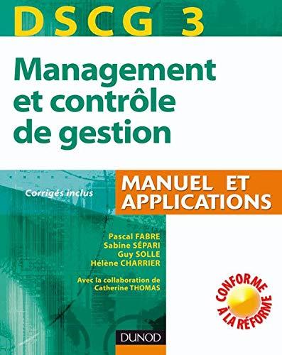 DSCG 3 - Management et contrôle de gestion - 1re édition - Manuel et applications, Corrigés inclus: Manuel et Applications, Corrigés inclus