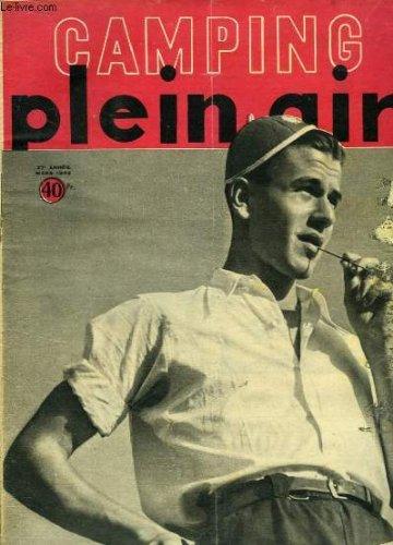 Camping Plein Air de Mars 1949 - 27e année : L'Ile Sainte Marguerite, Dans les Chasses du Roi - Le goût de la Voile - Alpinisme Saharien, Alpinisme de demain ? - J'ai campé en Italie - Corse, paradis des campeurs -