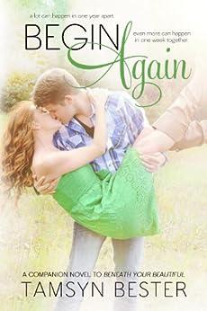 Begin Again (Beautiful #2) by [Bester, Tamsyn]
