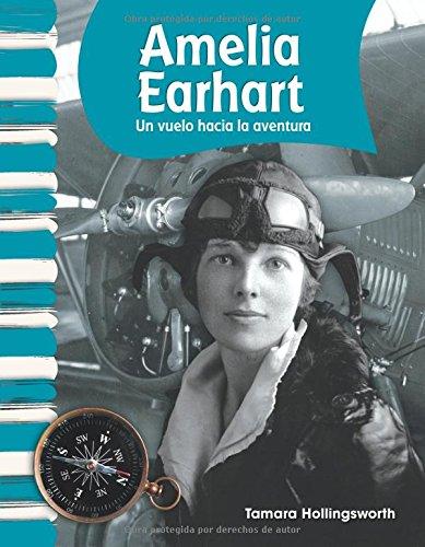 Amelia Earhart (Spanish Version) (Biografias de Estadounidenses (American Biographies)): Un Vuelo Hacia La Aventura (Flying Into Adventure) (Primary Source Readers - Biografias de estadounidenses)