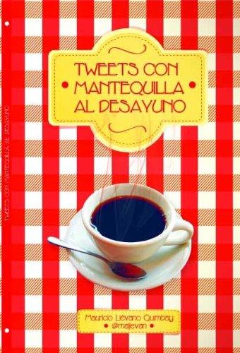 Tweets con mantequilla al desayuno por Mauricio Lievano Quimbay
