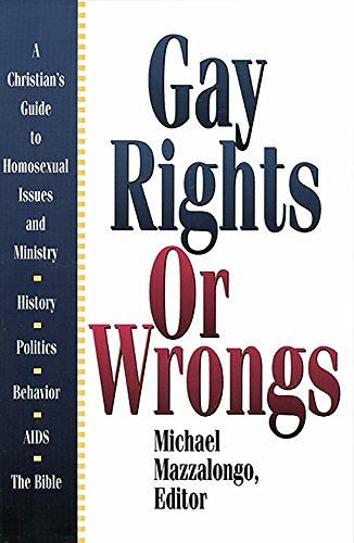 gay-rights-or-wrongs-a-christians-guide-to-homosexual-issues-and-ministry-english-edition