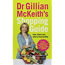 Dr Gillian McKeith's Shopping Guide: How, Where and Why to Shop Healthily