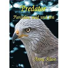 Predator: Furchtlos, wild und frei