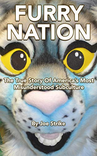 Furry Nation: The True Story of America's Most Misunderstood Subculture (English Edition)