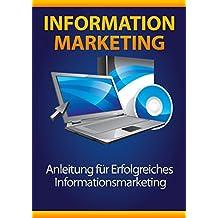 Information Marketing: Anleitung für Erfolgreiches Informationsmarketing