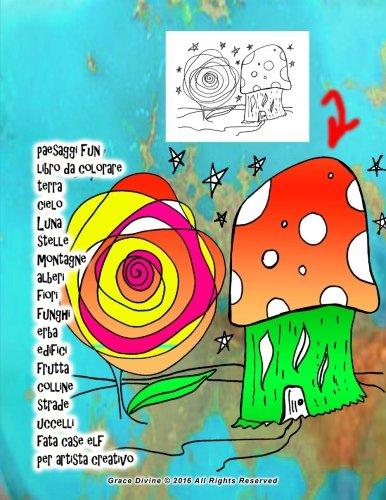 Paesaggi Fun Libro Da Colorare Terra Cielo Luna Stelle Montagne Alberi Fiori Funghi Erba Edifici Frutta Colline Strade Uccelli Fata Case Elf Per Artista Creativo