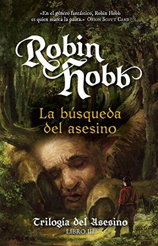 La búsqueda del asesino (Trilogía del asesino 3) por Robin Hobb