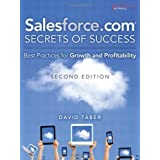 Salesforce.com Secrets of Success: Best Practices for Growth and Profitability (2nd Edition) by Taber, David (2013) Paperback