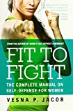 #10: Fit to Fight: The complete manual on self-defense for women
