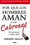 Por que los hombres aman a las cabronas / Why Men Love Bitches: Guia sencilla, divertida y picante para el juego de la seduccion (Spanish Edition) by Sherry Argov (2012-02-15)