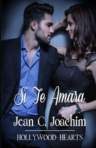 Si Te Amara: Volume 1 (Hollywood Hearts) por Jean C. Joachim