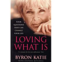 Loving What Is: How Four Questions Can Change Your Life (English Edition)