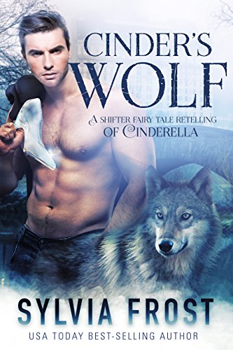 Cinder S Wolf A Shifter Retelling Of Cinderella Camp Kikanoo Shifter Fairy Tales Book 2